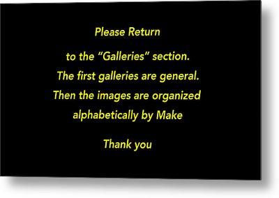 Please Return To Galleries Option Metal Print by Jill Reger