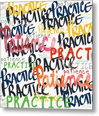 Practice Patience- Art By Linda Woods Metal Print