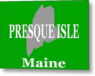 Metal Print featuring the photograph Presque Isle Maine State City And Town Pride  by Keith Webber Jr