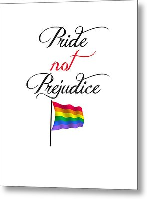 Metal Print featuring the digital art Pride Not Prejudice With Pride Flag by Heidi Hermes
