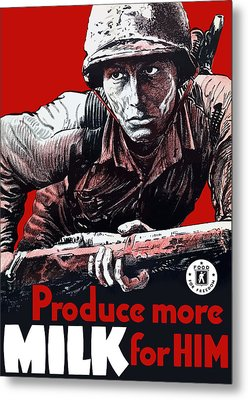 Produce More Milk For Him - Ww2 Metal Print by War Is Hell Store