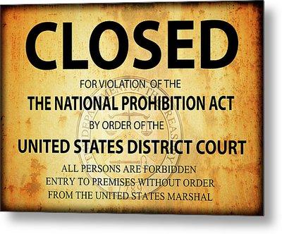 Prohibition Establishment Closed Sign Metal Print