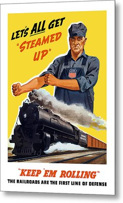 Railroads Are The First Line Of Defense Metal Print by War Is Hell Store