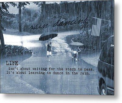 Rain Dance Quote Metal Print