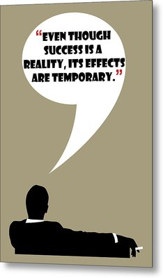 Reality Of Success - Mad Men Poster Don Draper Quote Metal Print