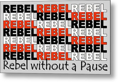 Rebel Without A Pause Metal Print by Mal Bray
