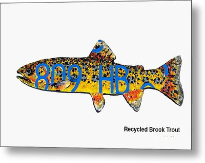 Metal Print featuring the mixed media Recycled Brook Trout by Bill Thomson