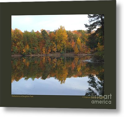 Reflections At Boughton Park Metal Print by Patricia Overmoyer
