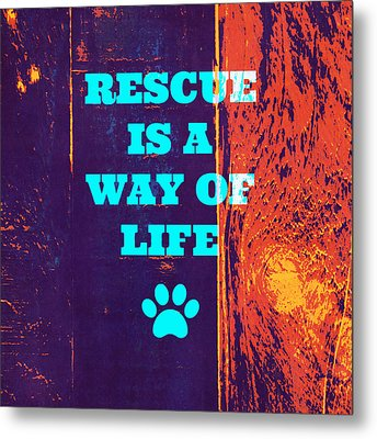 Rescue Is A Way Of Life 2 Metal Print