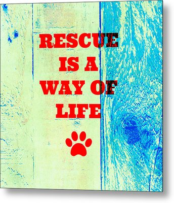 Rescue Is A Way Of Life Metal Print