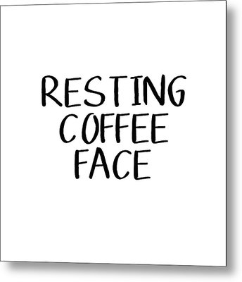 Resting Coffee Face-art By Linda Woods Metal Print by Linda Woods
