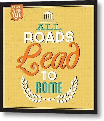 Roads To Rome Metal Print by Naxart Studio