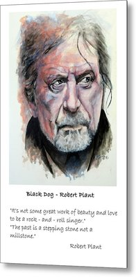 Robert Plant Quote Metal Print by William Walts