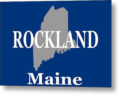 Metal Print featuring the photograph Rockalnd Maine State City And Town Pride  by Keith Webber Jr