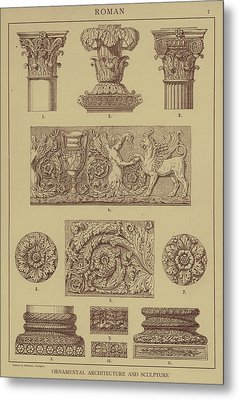 Roman, Ornamental Architecture And Sculpture Metal Print by German School
