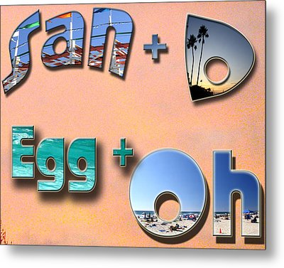 San D Egg Oh Metal Print by Christopher Woods