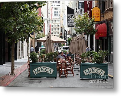San Francisco - Maiden Lane - Outdoor Lunch At Mocca Cafe - 5d17932 Metal Print by Wingsdomain Art and Photography