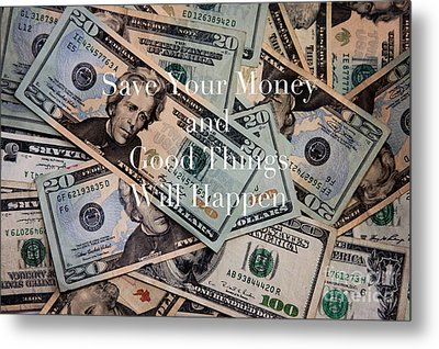 Save Your Money Metal Print