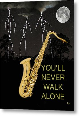 Sax Youll Never Walk Alone Metal Print