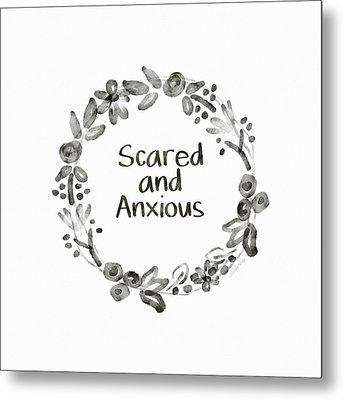 Scared And Anxious- Art By Linda Woods Metal Print