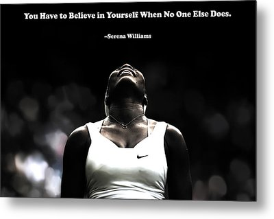 Serena Williams Quote 2a Metal Print by Brian Reaves