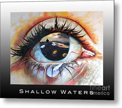 Shallow Waters  Metal Print by Linda Weinstock