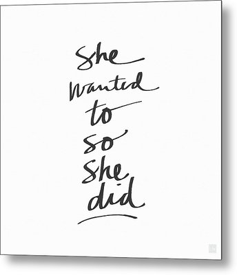 She Wanted To So She Did- Art By Linda Woods Metal Print by Linda Woods