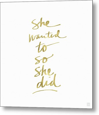 She Wanted To So She Did Gold- Art By Linda Woods Metal Print