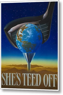 She's Teed Off Metal Print