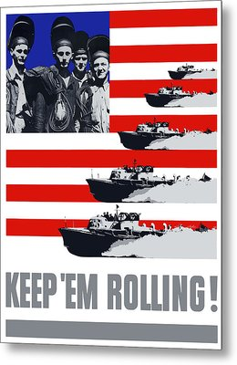 Ships -- Keep 'em Rolling Metal Print by War Is Hell Store