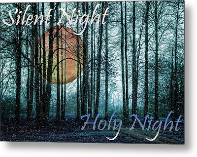 Silent Night Holy Night Metal Print by Debra and Dave Vanderlaan