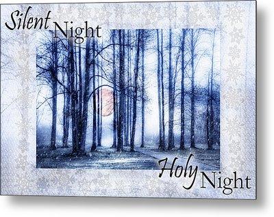 Silent Night Holy Night II Metal Print by Debra and Dave Vanderlaan