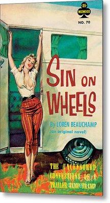 Sin On Wheels Metal Print