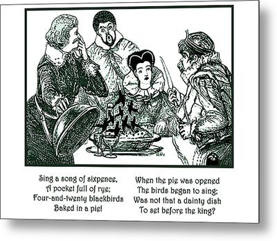 Sing A Song Of Sixpence Nursery Rhyme Metal Print by Marian Cates
