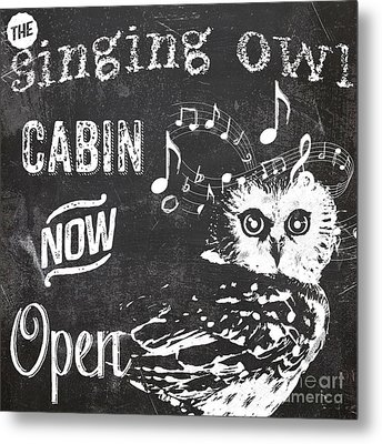 Singing Owl Cabin Rustic Sign Metal Print by Mindy Sommers