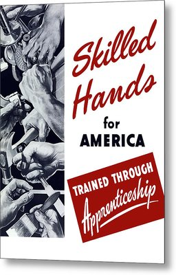 Skilled Hands For America Metal Print
