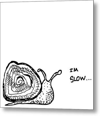 Snail - I'm Slow Metal Print by Karl Addison