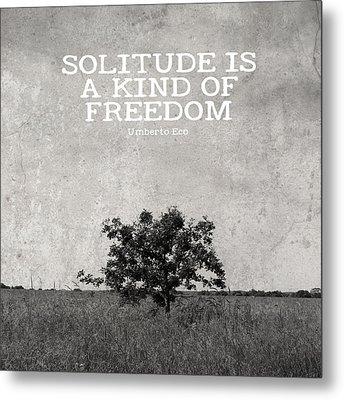 Solitude Is Freedom Metal Print