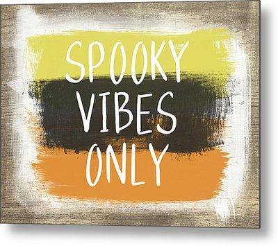 Spooky Vibes Only- Art By Linda Woods Metal Print by Linda Woods