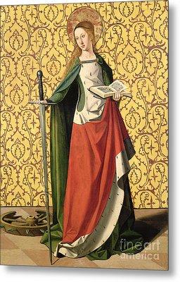 St. Catherine Of Alexandria Metal Print
