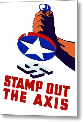 Stamp Out The Axis Metal Print