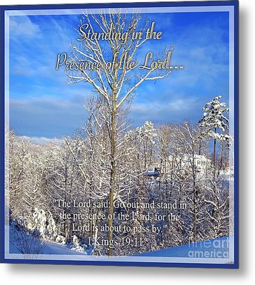 Standing In The Presence Of The Lord... Metal Print by Kimberlee Baxter