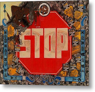Stop C.t.b.s Metal Print by Angelo Sena