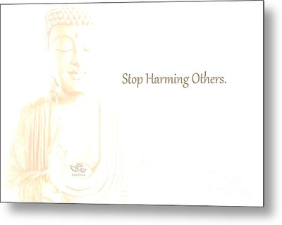 Stop Harming Others Metal Print