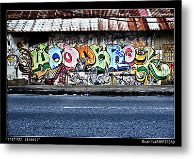 Streeti Graffiti Metal Print by Sarita Rampersad