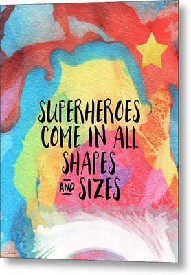 Superheroes- Inspirational Art By Linda Woods Metal Print by Linda Woods