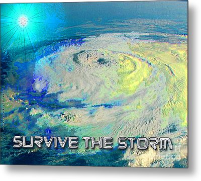 Survive The Storm Metal Print