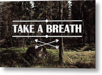 Take A Breath Metal Print by Nicklas Gustafsson