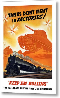 Tanks Don't Fight In Factories Metal Print by War Is Hell Store
