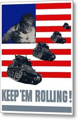 Tanks -- Keep 'em Rolling Metal Print by War Is Hell Store